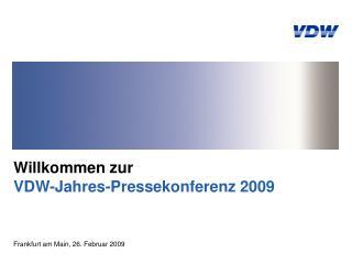 Willkommen zur  VDW-Jahres-Pressekonferenz 2009