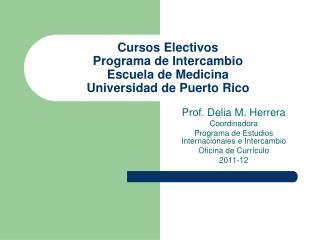 Cursos Electivos Programa de Intercambio Escuela de Medicina Universidad de Puerto Rico