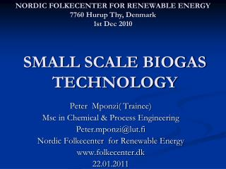 SMALL SCALE BIOGAS  TECHNOLOGY