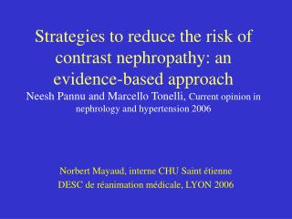 Strategies to reduce the risk of contrast nephropathy: an evidence-based approach Neesh Pannu and Marcello Tonelli, Curr