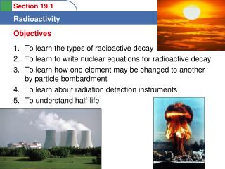 To learn the types of radioactive decay