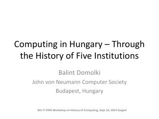 Computing in Hungary � Through the History of Five Institutions