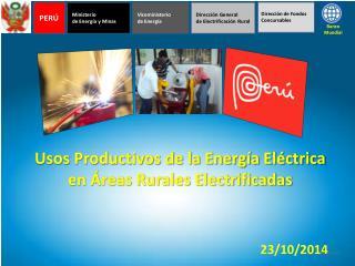 Usos Productivos de la Energía Eléctrica en Áreas Rurales Electrificadas