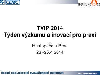 TVIP 2014  Týden výzkumu a inovací pro praxi