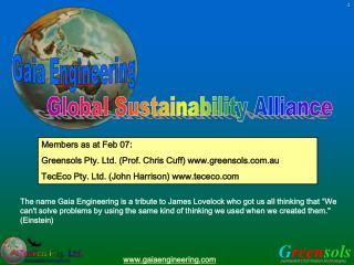 Members as at Feb 07: Greensols Pty. Ltd. (Prof. Chris Cuff) greensols.au