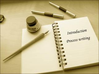Introduction  Process writing