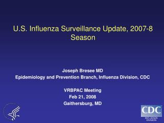 U.S. Influenza Surveillance Update, 2007-8 Season