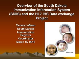 Tammy LeBeau South Dakota Immunization Registry Coordinator March 15, 2011