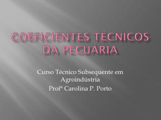 COEFICIENTES T�CNICOS DA PECU�RIA