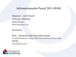 Informationsmöte Pascal 2011-09-08