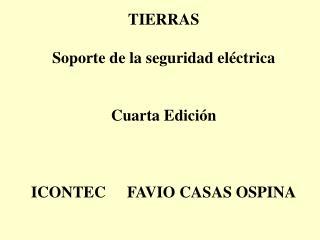 TIERRAS Soporte de la seguridad eléctrica Cuarta Edición ICONTECFAVIO CASAS OSPINA