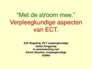 """""""Met de stroom mee."""" Verpleegkundige aspecten van ECT."""