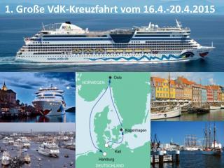 1. Große VdK-Kreuzfahrt vom 16.4.-20.4.2015