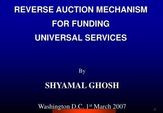 REVERSE AUCTION MECHANISM FOR FUNDING UNIVERSAL SERVICES