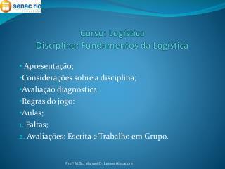 Curso: Log�stica Disciplina: Fundamentos da Log�stica