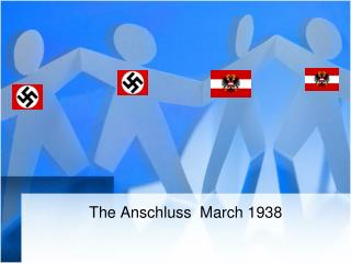 The Anschluss  March 1938