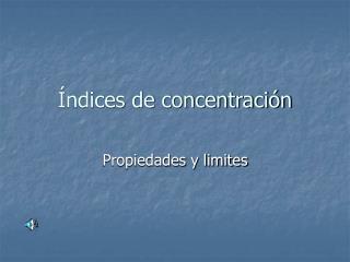 �ndices de concentraci�n