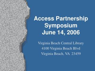 Access Partnership Symposium June 14, 2006