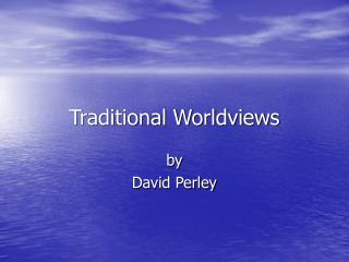 Traditional Worldviews