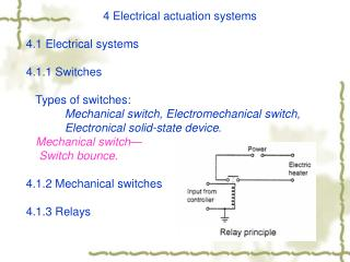 4 Electrical actuation systems 4.1 Electrical systems 4.1.1 Switches     Types of switches: