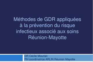 DR Cécile Mourlan PH coordinatrice ARLIN Réunion Mayotte