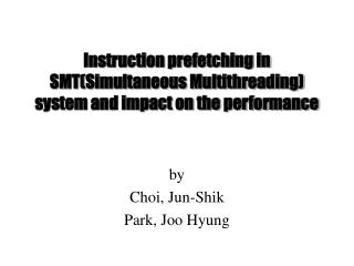 Instruction prefetching in SMT(Simultaneous Multithreading) system and impact on the performance