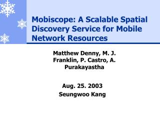 Mobiscope: A Scalable Spatial Discovery Service for Mobile Network Resources