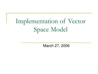 Implementation of Vector Space Model