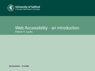 Web Accessibility - an introduction Patrick H. Lauke