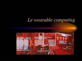 Le wearable computing