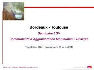 Bordeaux - Toulouse Séminaire LGV  Communauté d'Agglomération Montauban 3 Rivières
