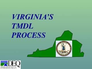 VIRGINIA'S TMDL  PROCESS