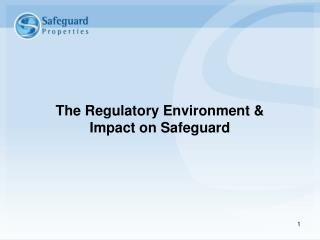 The Regulatory Environment & Impact on Safeguard