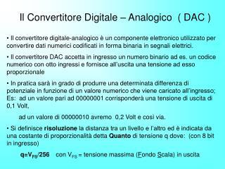 Il Convertitore Digitale – Analogico  ( DAC )