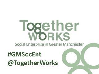 Together Works Greater Manchester Social Enterprise Network