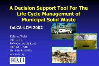 A Decision Support Tool For The  Life Cycle Management of  Municipal Solid Waste