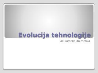 Evolucija tehnologije