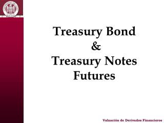 Treasury Bond  &  Treasury Notes Futures