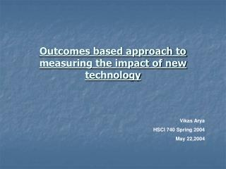 Outcomes based approach to measuring the impact of new technology