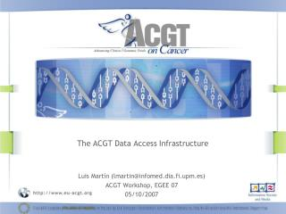 The ACGT Data Access Infrastructure