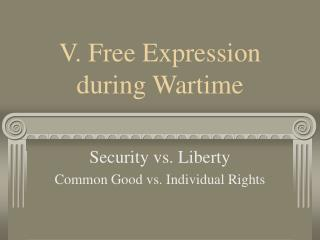 V. Free Expression  during Wartime