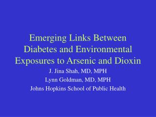 Emerging Links Between Diabetes and Environmental Exposures to Arsenic and Dioxin