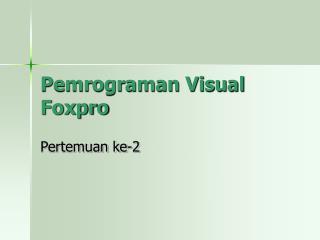 Pemrograman Visual Foxpro