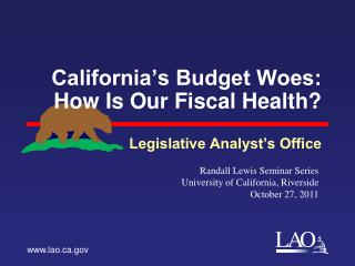 California s Budget Woes: How Is Our Fiscal Health