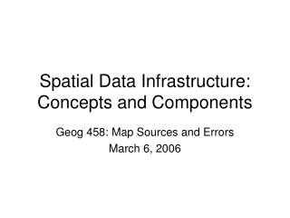 Spatial Data Infrastructure: Concepts and Components