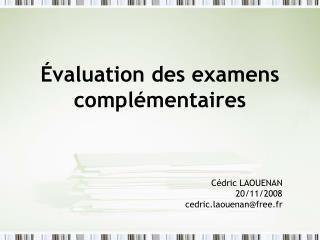 Évaluation des examens complémentaires