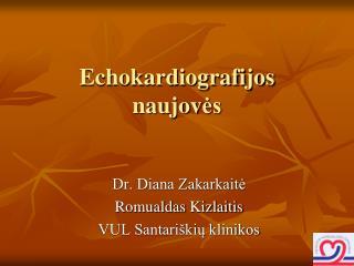 Echokardiografijos  naujov ?s