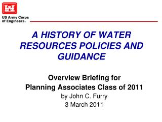 A HISTORY OF WATER RESOURCES POLICIES AND GUIDANCE