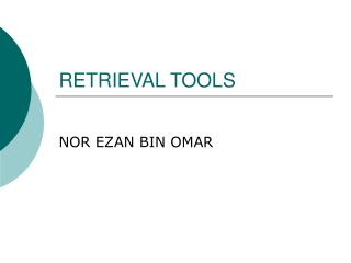 RETRIEVAL TOOLS