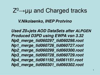 Z 0 →µµ and Charged tracks